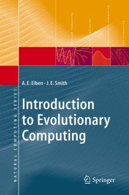 Introduction to Evolutionary Computing 9783540401841
