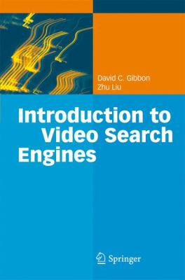 Introduction to Video Search Engines 9783540793366