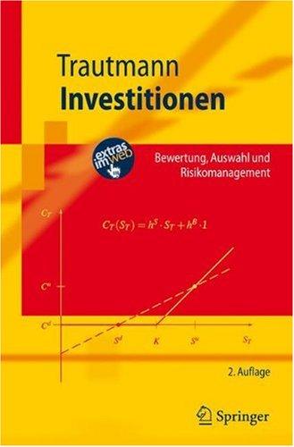 Investitionen: Bewertung, Auswahl Und Risikomanagement 9783540711254