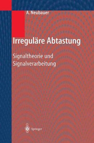 Irregul Re Abtastung: Signaltheorie Und Signalverarbeitung 9783540003069