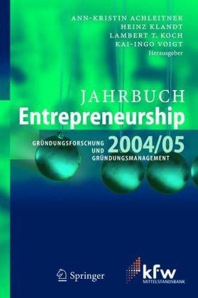 Jahrbuch Entrepreneurship 2004/05: Gr Ndungsforschung Und Gr Ndungsmanagement 9783540225171