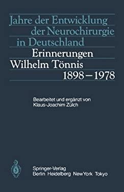 Jahre Der Entwicklung Der Neurochirurgie in Deutschland: Erinnerungen - Wilhelm Tannis 1898-1978 9783540138051