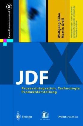 Jdf: Prozessintegration, Technologie, Produktdarstellung 9783540208938