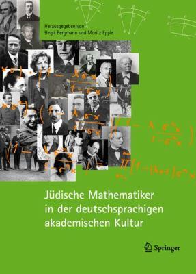 Judische Mathematiker In der Deutschsprachigen Akademischen Kultur 9783540692508