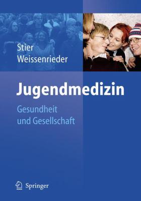 Jugendmedizin: Gesundheit und Gesellschaft 9783540214830
