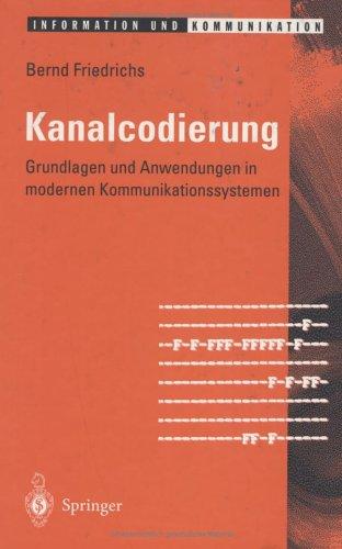 Kanalcodierung: Grundlagen Und Anwendungen in Modernen Kommunikationssystemen 9783540593539