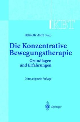 Kbt - Die Konzentrative Bewegungstherapie: Grundlagen Und Erfahrungen 9783540429012