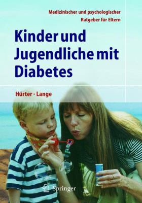 Kinder und Jugendliche mit Diabetes: Medizinischer und Psychologischer Ratgeber fur Eltern 9783540218630