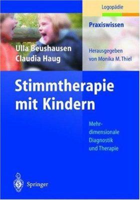 Kindliche Stimmstarungen: Mehrdimensionale Diagnostik Und Therapie 9783540428695
