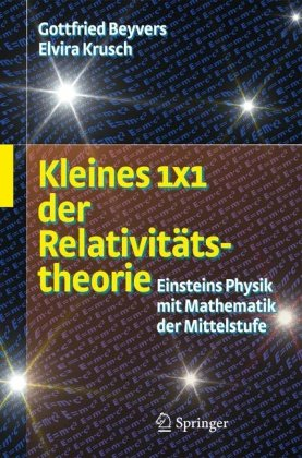 Kleines 1 X 1 Der Relativitatstheorie: Einsteins Physik Mit Mathematik Der Mittelstufe 9783540852018