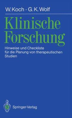 Klinische Forschung: Hinweise Und Checkliste F R Die Planung Von Therapeutischen Studien 9783540509363