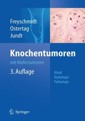 Knochentumoren Mit Kiefertumoren: Klinik - Radiologie - Pathologie 9783540751526