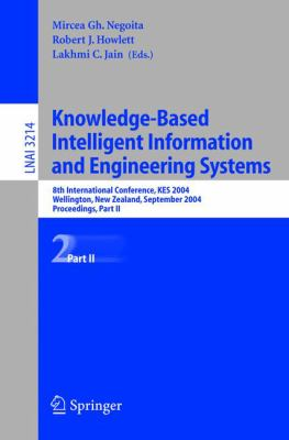 Knowledge-Based Intelligent Information and Engineering Systems: 8th International Conference, Kes 2004, Wellington, New Zealand, September 20-25, 200 9783540232063