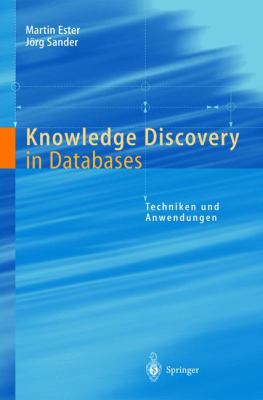 Knowledge Discovery in Databases: Techniken Und Anwendungen 9783540673286