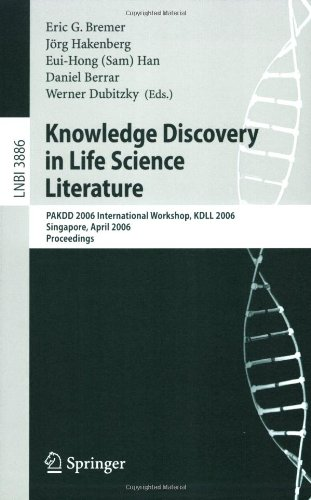 Knowledge Discovery in Life Science Literature: International Workshop, Kdll 2006, Singapore, April 9, 2006, Proceedings 9783540328094