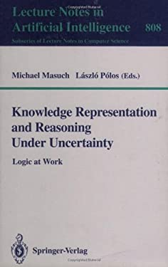 Knowledge Representation and Reasoning Under Uncertainty 9783540580959