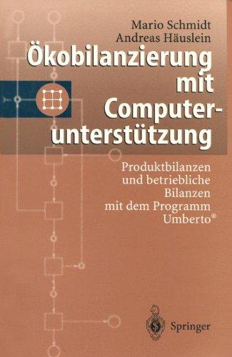 Kobilanzierung Mit Computerunterst Tzung: Produktbilanzen Und Betriebliche Bilanzen Mit Dem Programm Umberto 9783540611776