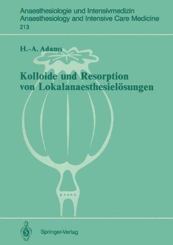 Kolloide Und Resorption Von Lokalanaesthesiel Sungen: In Vitro - Und Tierexperimentelle Befunde Sowie Klinische Ergebnisse Bei Probanden Und Patienten 9783540522560