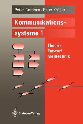 Kommunikationssysteme 1: Theorie, Entwurf, Me Technik 9783540570042