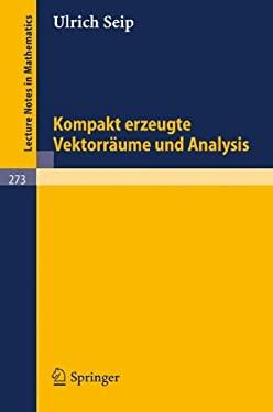 Kompakt Erzeugte Vektorr Ume Und Analysis