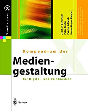 Kompendium Der Mediengestaltung Fa1/4r Digital- Und Printmedien 9783540664215