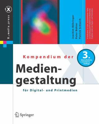 Kompendium Der Mediengestaltung Fa1/4r Digital- Und Printmedien 9783540242581