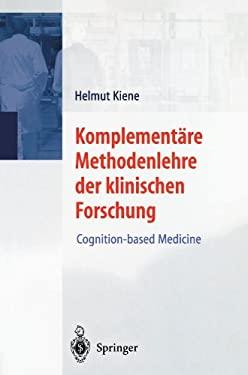 Komplement Re Methodenlehre Der Klinischen Forschung: Cognition-Based Medicine 9783540410225