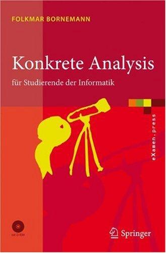 Konkrete Analysis: Fur Studierende der Informatik [With CDROM] 9783540708452