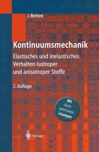 Kontinuumsmechanik: Elastisches Und Inelastisches Verhalten Isotroper Und Anisotroper Stoffe 9783540420439