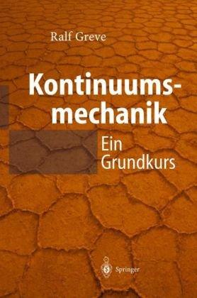 Kontinuumsmechanik: Ein Grundkurs Fur Ingenieure Und Physiker 9783540007609