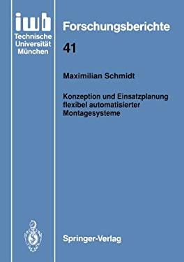 Konzeption Und Einsatzplanung Flexibel Automatisierter Montagesysteme 9783540550259