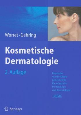Kosmetische Dermatologie 9783540768180