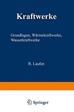 Kraftwerke: Grundlagen, W Rmekraftwerke, Wasserkraftwerke 9783540132189