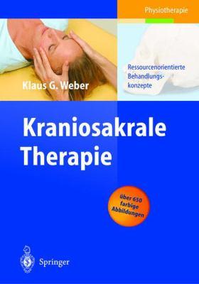 Kraniosakrale Therapie: Ressourcenorientierte Behandlungskonzepte 9783540043928
