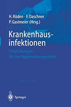 Krankenhausinfektionen: Empfehlungen Fa1/4r Das Hygienemanagement 9783540664031