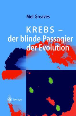 Krebs - Der Blinde Passagier Der Evolution 9783540436690