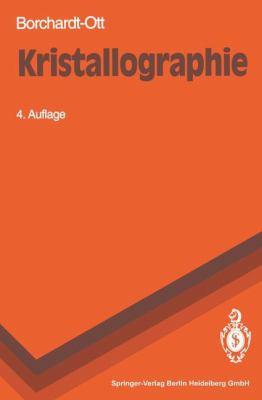 Kristallographie: Eine Einfahrung Fur Naturwissenschaftler (4. Vollst. Uber Arb. Aufl.) 9783540566786
