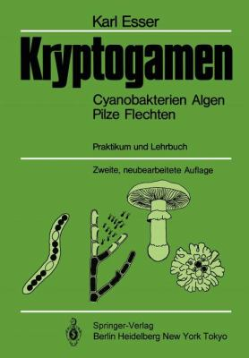 Kryptogamen: Cyanobakterien Algen Pilze Flechten Praktikum Und Lehrbuch 9783540155720