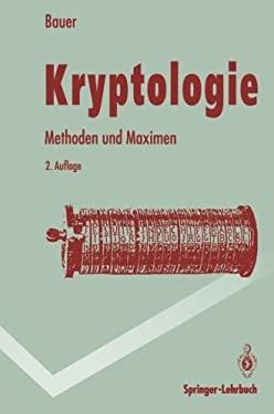 Kryptologie: Methoden Und Maximen 9783540577713