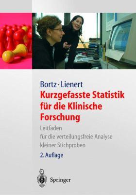 Kurzgefasste Statistik Fur Die Klinische Forschungg: Leitfaden Fur Die Verteilungsfreie Analyse Kleiner Stichproben 9783540000693