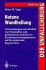Kutane Wundheilung: Untersuchungen Zum Einflu Von Wundmilieu Und Gentechnisch Modulierten Keratinozytentransplantanten Auf Die Epidermale 9783540650836