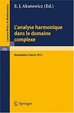 L'Analyse Harmonique Dans Le Domaine Complexe: Actes de La Table Ronde Internationale Du Centre National de La Recherche Scientifique Tenue a Montpell 9783540063926