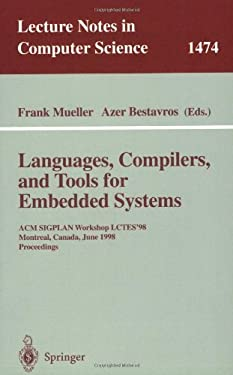 Languages, Compilers, and Tools for Embedded Systems: ACM Sigplan Workshop Lctes '98, Montreal, Canada, June 19-20, 1998, Proceedings 9783540650751