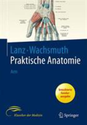 Lanz / Wachsmuth Praktische Anatomie. Arm: Ein Lehr- Und Hilfsbuch Der Anatomischen Grundlagen Rztlichen Handelns 9783540405719