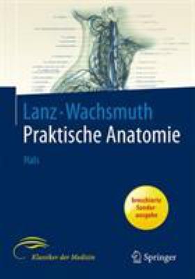 Praktische Anatomie: Ein Lehr- Und Hilfsbuch Der Anatomischen Grundlagen Rztlichen Handelns 9783540405672
