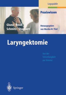 Laryngektomie: Von Der Stimmlosigkeit Zur Stimme 9783540040309