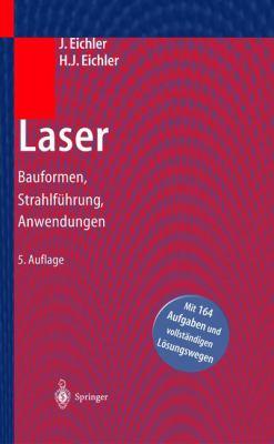 Laser: Bauformen, Strahlf]hrung, Anwendungen