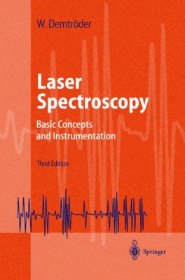 Laser Spectroscopy: Basic Concepts and Instrumentation 9783540652250