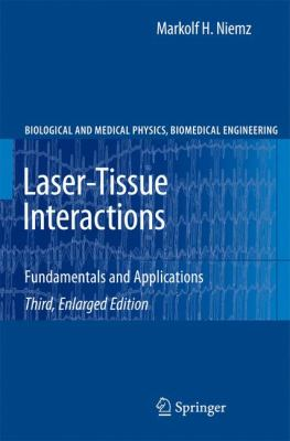 Laser-Tissue Interactions: Fundamentals and Applications 9783540721918