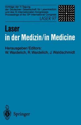 Laser in Der Medizin / Laser in Medicine: Vortr GE Der 11. Tagung Der Deutschen Gesellschaft F R Lasermedizin Und Des 13. Internationalen Kongresses 9783540637332